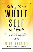 Bring Your Whole Self to Work: How...