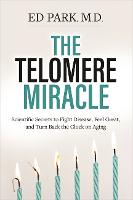 The Telomere Miracle: Scientific...