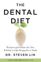 The Dental Diet: The Surprising Link...