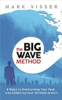 The Big Wave Method: 8 Steps to...