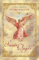 Saints & Angels: A Guide to Heavenly...