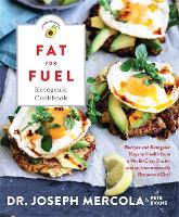 The Fat for Fuel Ketogenic Cookbook:...