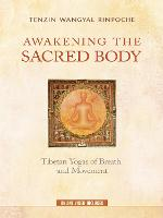 Awakening the Sacred Body: Tibetan...