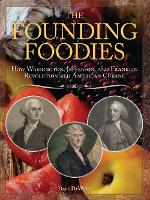 The Founding Foodies: How Washington,...