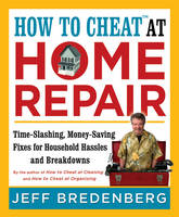 How to Cheat at Home Repair:...