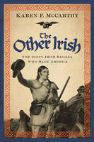 The Other Irish: The Scots-Irish...