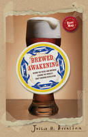 Brewed Awakening: Behind the Beers ...