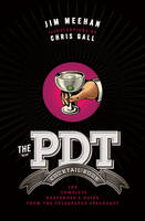 The PDT Cocktail Book: The Complete...