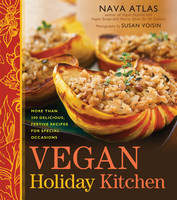 Vegan Holiday Kitchen: More Than 200...