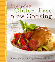 Everyday Gluten-free Slow Cooking:...