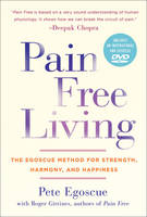 Pain Free Living: The Egoscue Method...