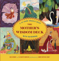 The Mother's Wisdom Deck: A 52-Card...