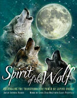 Spirit of the Wolf: Channeling the...