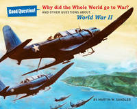 Why Did the Whole World Go to War?:...