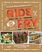 Ride or Fry: The Dante Fried Chicken...