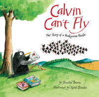 Calvin Can't Fly: The Story of a...