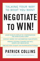 Negotiate to Win!: Talking Your Way ...