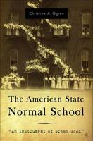 The American State Normal School: An...