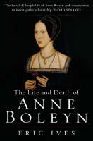 The Life and Death of Anne Boleyn