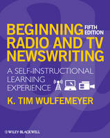 Beginning Radio and TV Newswriting: A...