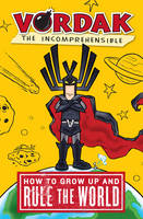 Vordak the Incomprehensible: How to...