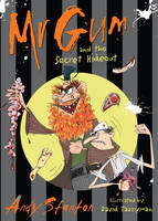 Mr Gum and the Secret Hideout: Bk. 8