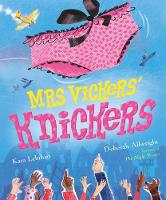 Mrs Vickers' Knickers: Picture Book...