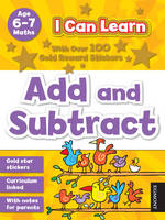 I Can Learn: Add and Subtract: Age 6-7