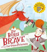 Sir Boris the Brave and the Tall ...