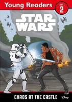 Star Wars Young Readers: Chaos at the...