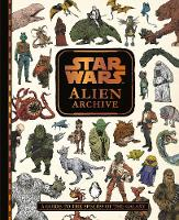 Star Wars Alien Archive: A Guide to...