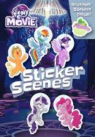 My Little Pony Movie: Sticker Scene Book