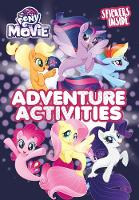 My Little Pony Movie: Activity Book...