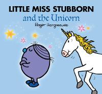 Little Miss Stubborn and the Unicorn...