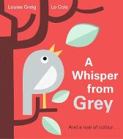 A Whisper from Grey