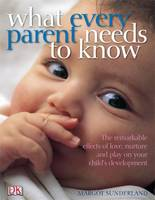 What Every Parent Needs to Know: The...