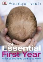 The Essential First Year: What Babies...