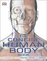 The Concise Human Body Book: An...