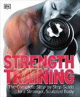 Strength Training: the Complete...