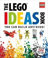 The LEGO Ideas Book: You Can Build...