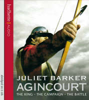 Agincourt: The King, the Campaign, ...