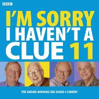 I'm Sorry I Haven't a Clue: v. 11