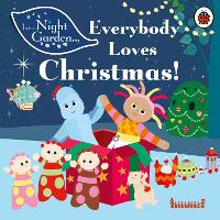 In the Night Garden: Everybody Loves...