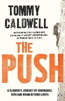 The Push: A Climber's Journey of...