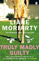 Truly Madly Guilty: From the...