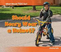 Should Henry Wear a Helmet?: Staying...