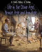 Life in the Stone Age, Bronze Age and...