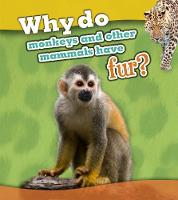 Why Do Monkeys and Other Mammals Have...