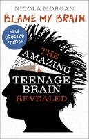 Blame My Brain: The Amazing Teenage...