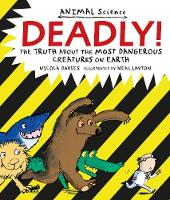 Deadly!: The Truth About the Most...